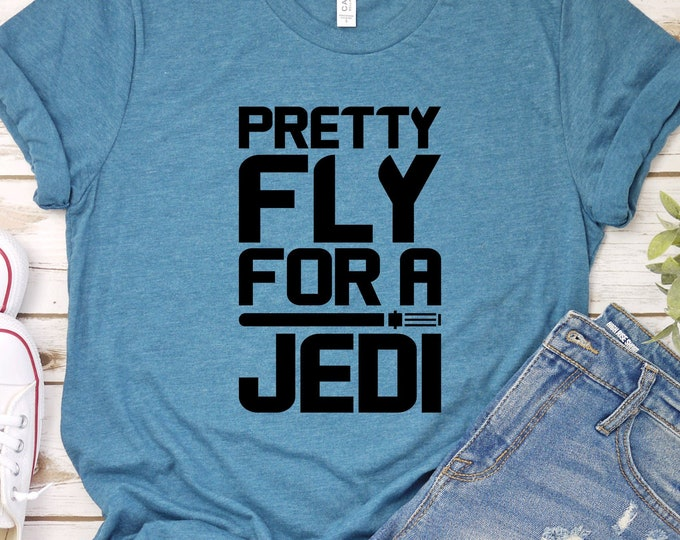 Pretty Fly for a Jedi - Star Wars Adult, Youth, Toddler, and Tanks-Over 100 Color Choices