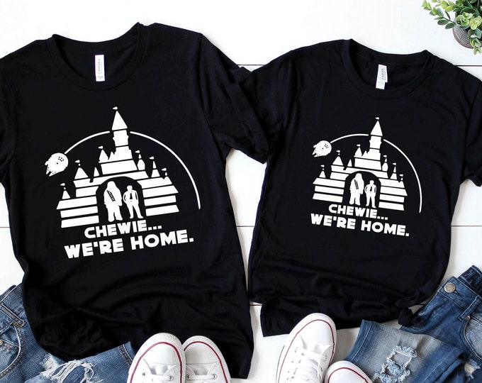 Chewie...We're Home-  Magical Vacation Tee - Adult, Youth, Toddler, and Tanks-Over 100 Color Choices