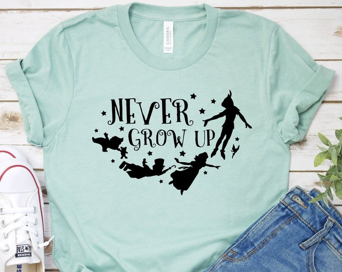 Never Grow Up- Adult, Youth, Toddler, and Tanks-Over 100 Color Choices