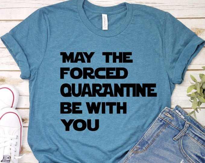 May The Forced Quarantine Be With You, Disney Star Wars, May the Force Be With You, Adult Youth Toddler and Tanks, Tie-Dye