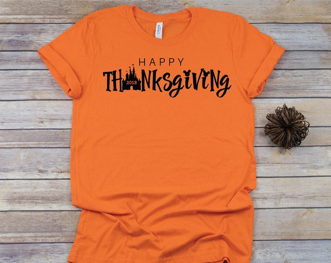 Happy Thanksgiving 2018  -  Magical Vacation Tee - Adult, Youth, Toddler, and Tanks-Over 100 Color Choices
