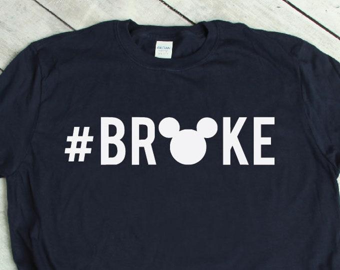 Broke, Disney Broke, Financier, Magic Coordinator, Disney Shirts, Adult Youth Toddler and Tanks, Tie-Dye