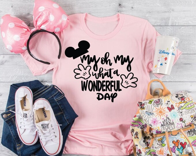 My Oh My What a Wonderful Day - Magical Vacation Tee - Adult, Youth, Toddler, and Tanks-Over 100 Color Choices