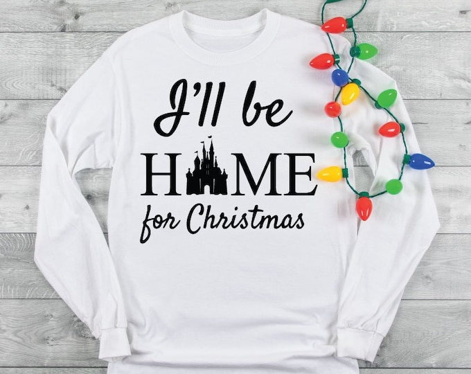 I'll Be Home For Christmas -  Magical Vacation Tee - Adult and Youth sizes