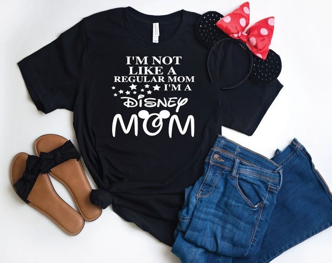 I'm Not A Regular Mom, I'm A Disney Mom -  Magical Vacation Tee - Adult, Youth, Toddler, and Tanks-Over 100 Color Choices