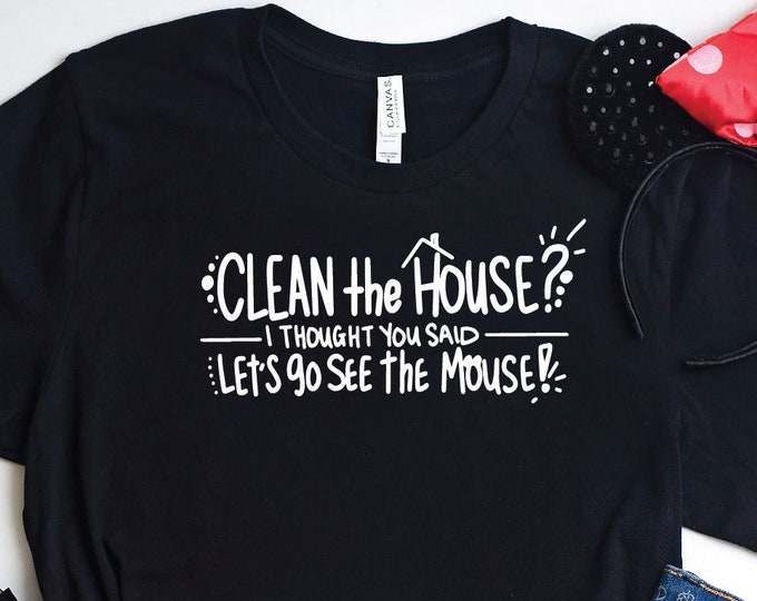 Clean the House -  Magical Vacation Tee - Adult, Youth, Toddler, and Tanks-Over 100 Color Choices