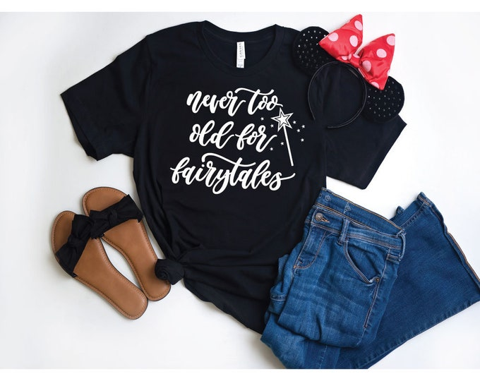 Never Too Old For Fairytales-  Magical Vacation Tee - Adult, Youth, Toddler, and Tanks-Over 100 Color Choices