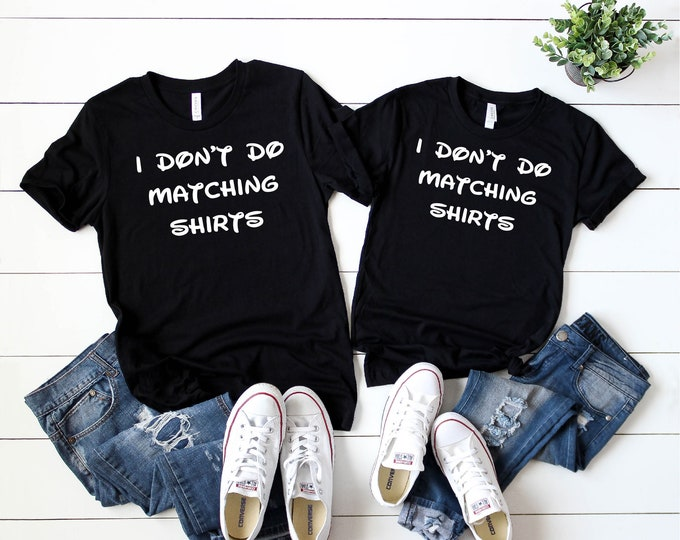 I Don't Do Matching Shirts -  Magical Vacation Tee - Adult, Youth, Toddler, and Tanks-Over 100 Color Choices