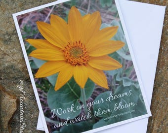 Inspirational Photo Note Card - Work on your dreams and watch them bloom. Flower Nature Photography