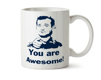 Bill Murray You are Awesome -   Coffee Mug - May Add Own Text to Personalize Funny Holiday Gift