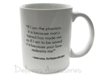 PHANTOM of the OPERA quote - 11 ounce Coffee Mug - Superb GIFT - Gaston Leroux