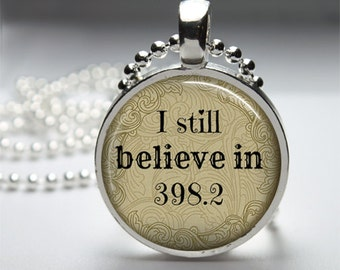 I Still BELIEVE in 398.2 - Fairy Tales - Dewey Decimal System Glass Tile Necklace Metal Setting INCLUDES Chain