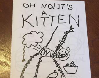 Oh No! It's a Kitten!