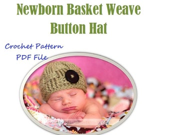 Instant download- Newborn Basket Weave Button Hat- CROCHET PATTERN- permission to sell finished product