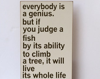 Everybody is a Genius, Inspirational Quote, Classroom Decor, Home Decor, Nursery Decor, Children's Room, Albert Einstein Quote, Wood Sign
