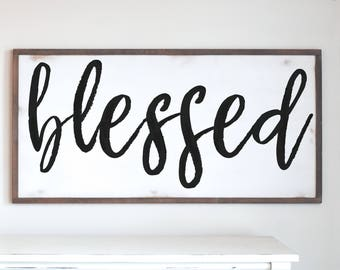 Large Framed Wood Sign, Blessed Painted Wooden Sign,  Farmhouse Decor, Rustic Home Decor