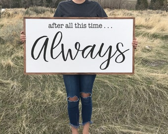 Farmhouse Wood Sign | After All This Time Always