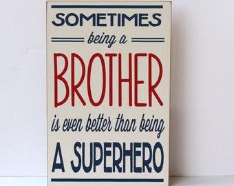 Brother Superhero Decor, Brother Wood Sign, Brother Gift, Boys Room Decor, Boys Room Wall Sign, Baby Boy Nursery Wood Sign, Superhero Sign