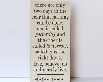 Dalai Lama Quote Wood Sign Yesterday Quote Tomorrow Quote Etsy