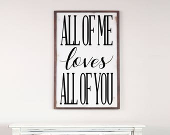 All Of Me Loves All Of You, Rustic Wood Sign, Cedar Framed Wood Sign, Wedding Sign, Rustic Wedding, Anniversary Gift, Song Lyrics Sign