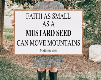 Faith As Small As A Mustard Seed, Matthew 17, Bible Verses for Home Decor, Rustic Wood Sign, Signs with Quotes, Farmhouse Wall Decor