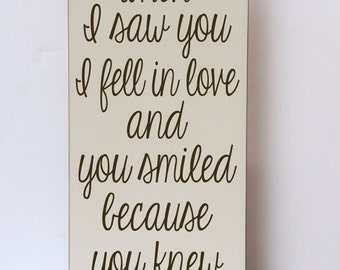 When I Saw You, I Fell In Love, Wood Sign, Wedding Gift, Wedding Decor, Anniversary Gift, Valentine's Day, Photo Prop, You Choose Colors