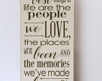Best Things in Life, People We Love, Wood Sign, Inspirational Sign, Places We've Been, Family Room Decor, Home Decor Sign, Art for Home