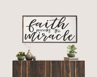 Faith Precedes the Miracle Wood Sign