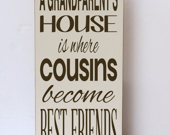 Grandparent House Wood Sign, Nana and Papa Wood Sign, Cousins Best Friends Sign, Wood Sign Home Decor, Grandparent Gift, Nana Papa Gift