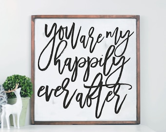 Wood Framed Sign, You Are My Happily Ever After, Hand Painted Sign, Farmhouse Style, Farmhouse Sign, Wood Sign, Wedding Sign, Valentine