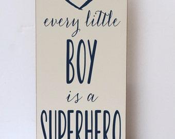 Little Boy Superhero Wood Sign,Children, Nursery Decor, Decor for Boy Room, Every Little Boy Superhero, Superhero Decor, You Choose Colors