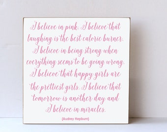 I Believe In Pink Wood Wall Art, Farmhouse Sign, Gift For Friend, Audrey Hepburn, Inspirational Quote, Office Gallery Wall Decor