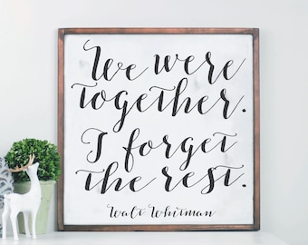 We Were Together Wood Sign, Cedar Framed Sign, Walt Whitman Quote, I Forget The Rest, Rustic Farmhouse Home Decor, Farmhouse Wall Art