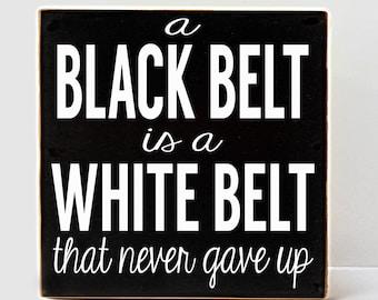 Black Belt Wood Sign, Gift for Black Belt, White Belt, Karate Decor, Martial Arts Decor, Wood Sign, Gift for Karate Belt, Gift for Karate