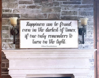 Happiness Is Found Wood Framed Sign, Albus Dumbledore Quote, Large Framed Sign, Made On Real Wood, Painted Letters