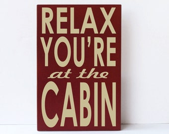 Relax at Cabin Wood Sign, Cabin Woodsy Outdoors Sign, Rustic Mountain Decor, Rustic Sign, Art for Cabin, Mountain Retreat, Woods, Wall Art