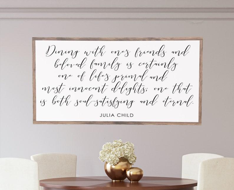 Dining Room Farmhouse Wood Sign, Julia Child Quote, Farmhouse Decor,  Inspirational Wall Art, Wall Signs with Quotes, Rustic Wood Signs