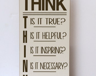 Think Before You Speak Wood Sign