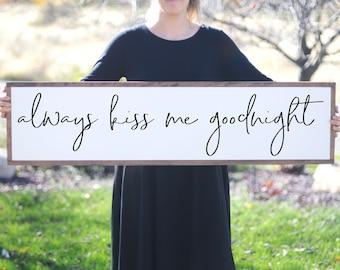Always Kiss Me Goodnight Wood Sign, Wooden Framed Wall Art, Wedding Gift