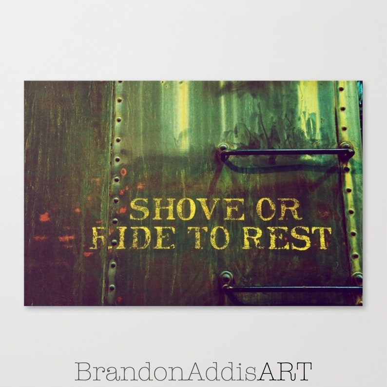Masculine Art Train Decor Shove or Ride Art Photography image 0