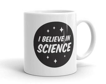 I Believe in Science Coffee Tea Mug