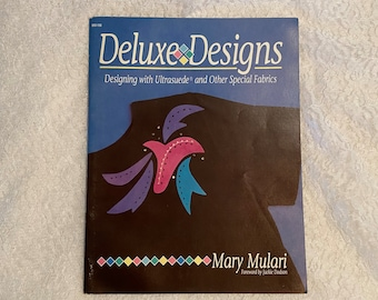 Deluxe Designs Designing with UltraSuede and Other Special Fabrics by Mary Mulari Vintage Sewing Craft Book Patterns Tips Projects