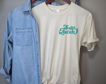 Thrift Queen Shirt