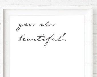 You are beautiful. Wall Art. Home Decor.