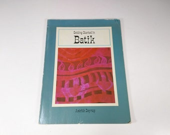 Getting Started in Batik Book by Astrith Deyrup 1971