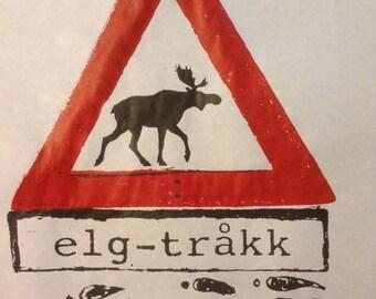 Elg tråkk moose crossing Norwegian sign  Screenprint on paper poster