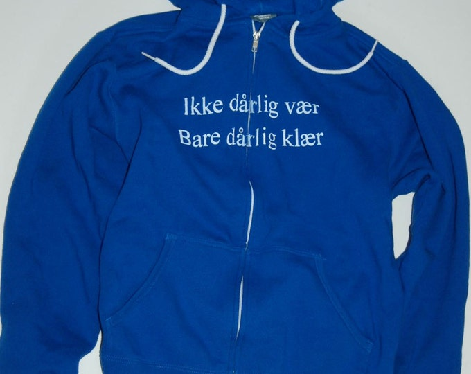 """Norwegian Saying Hoodie Roughly Translated: """"there's no bad weather, only bad clothing"""" Full Zip  Blue Adult"""