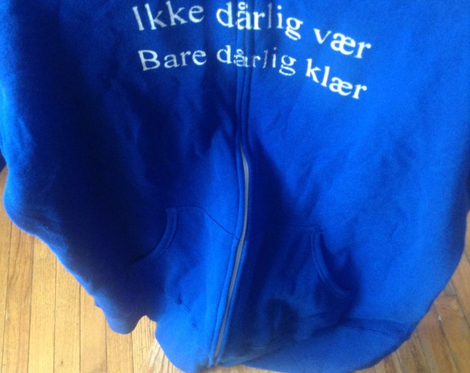 "Norwegian Saying Hoodie Roughly Translated: ""there's no bad weather, only bad clothing"" Full Zip  Blue Adult X-Large"