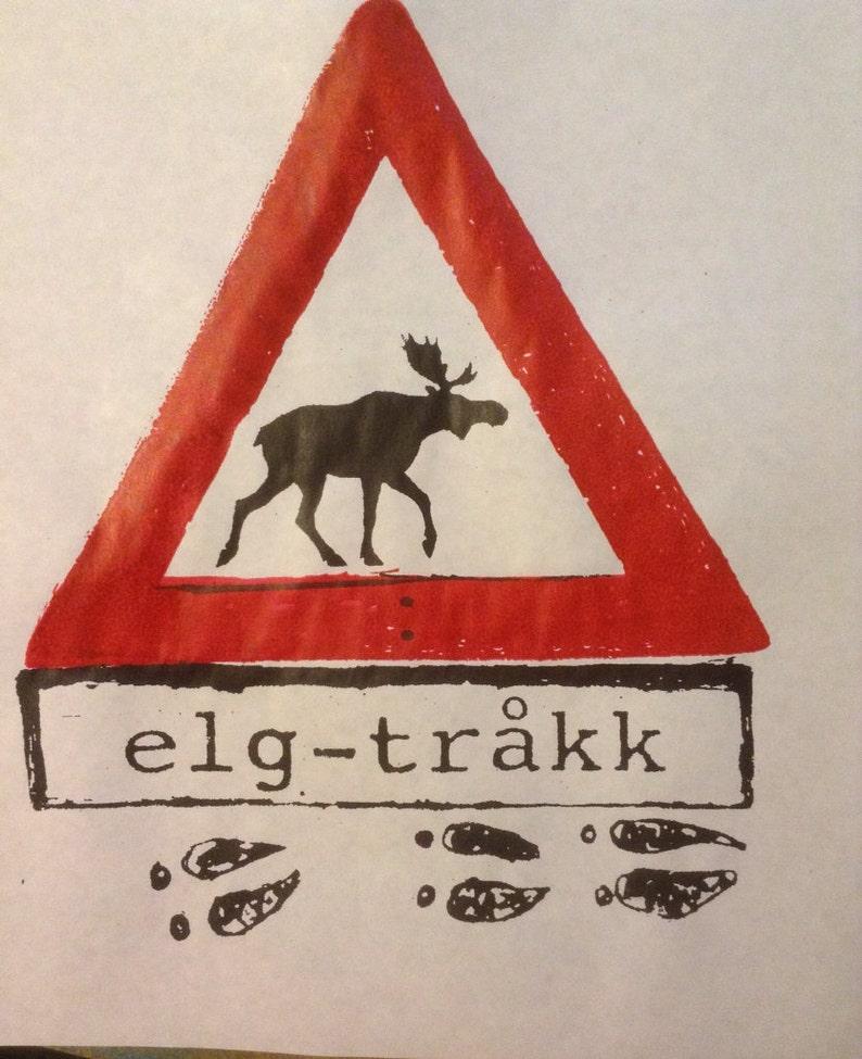 Elg tr\u00e5kk moose crossing Norwegian sign  Screenprint on paper poster
