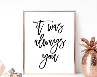 It Was Always You Digital Print Instant Art INSTANT DOWNLOAD Printable Wall Decor